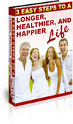 Three Easy Steps To A Longer, Healthier And Happier Life book graphic